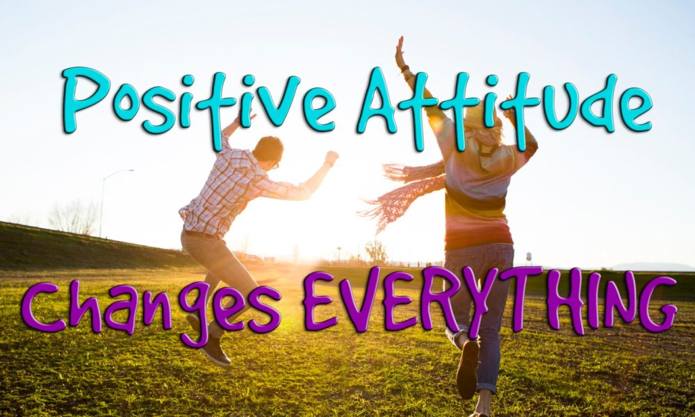 positive attitude changes everything